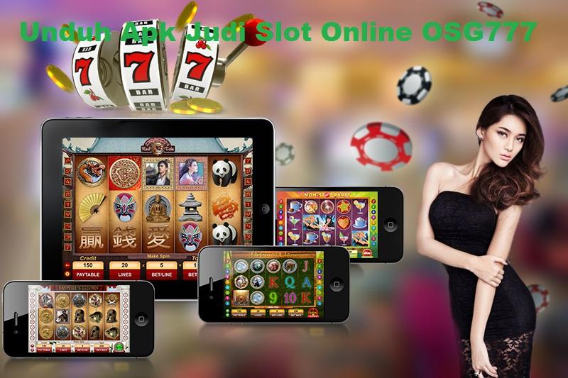 Unduh Apk Judi Slot Online OSG777